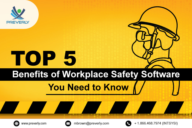 Top-5-Benefits-of-Workplace-Safety-Software-You-Need-To-Know